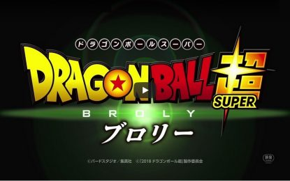 Dragon Ball Super Broly desata la euforia con nuevo trailer
